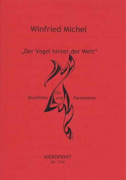 Der Vogel hinter der Welt – Winfried Michel