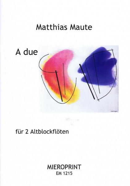A due – Matthias Maute