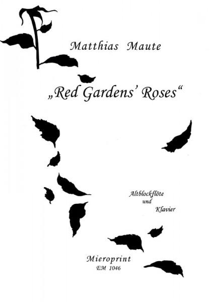 RED GARDENS' ROSES – Matthias Maute