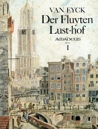 Der Fluyten Lust-hof: Band I – Jacob van Eyck