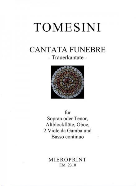 """""""Quare tristis es?"""": Trauerkantate/ funeral cantata – Giovanni Paolo Tomesini"""