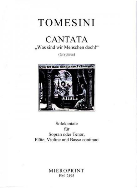 """""""Was sind wir Menschen doch!"""": Cantata – Giovanni Paolo Tomesini"""