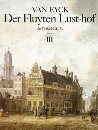 Der Fluyten Lust-hof: Band III – Jacob van Eyck