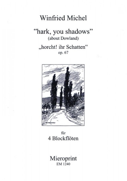 Hark, you shadows (about Dowland)