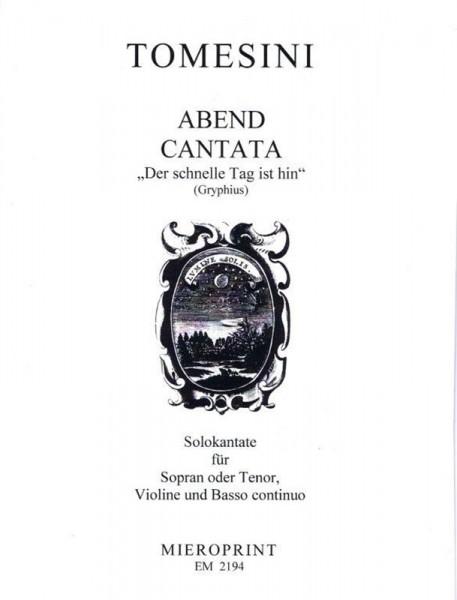"""""""Der schnelle Tag ist hin"""": Abend-Cantata/ Evening-Cantata – Giovanni Paolo Tomesini"""