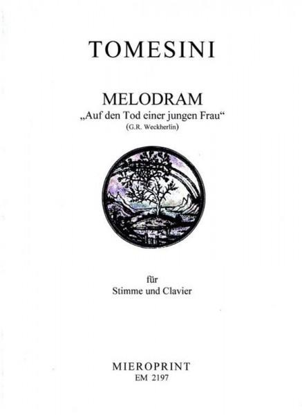 """""""Auf den Tod einer jungen Frau"""": Melodram/ Melodrama – Georg Rodolf Weckerlin, Giovanni Paolo Tomesi"""