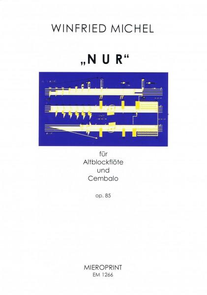 Nur (just, only) - Winfried Michel