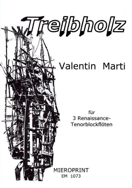 TREIBHOLZ – Valentin Marti