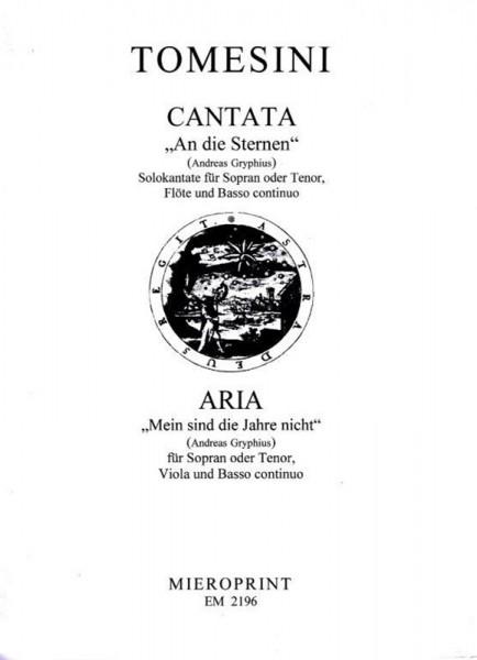 """""""An die Sternen"""": Cantata und/ and """"Mein sind die Jahre nicht"""": Aria – Giovanni Paolo Tomesini"""