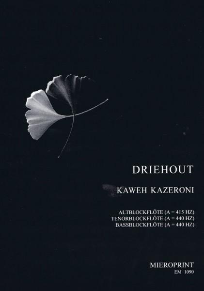 DRIEHOUT – Kaweh Kazeroni