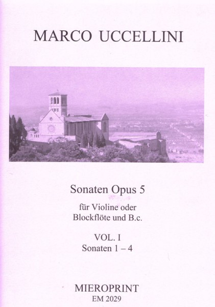 13 Sonatas Op. 5: New edition: Vol. I – Marco Uccellini (Continuo: Winfried Michel)