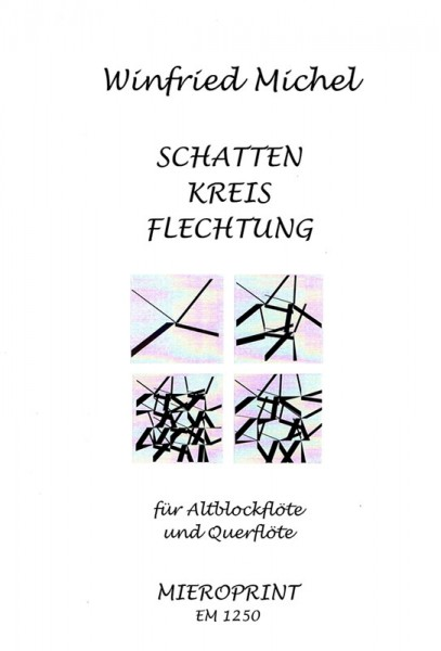 SCHATTEN-KREIS-FLECHTUNG op. 71, 1-3 – Winfried Michel