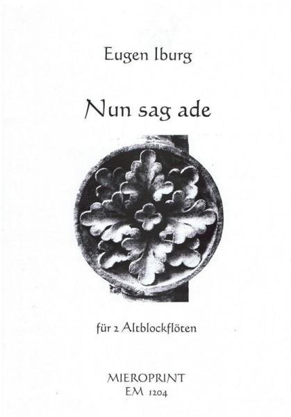 Nun sag ade – Eugen Iburg