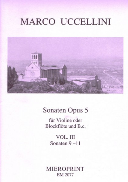 13 Sonatas Op. 5: New edition: Vol. III – Marco Uccellini (Continuo: Winfried Michel)